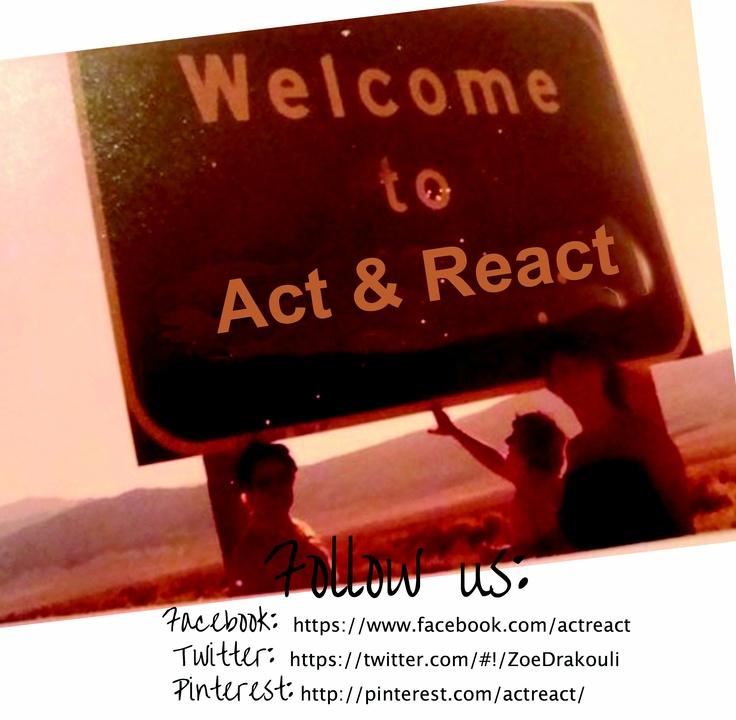 Follow US:     Facebook: https://www.facebook.com/actreact  Twitter: https://twitter.com/#!/ZoeDrakouli  Pinterest: http://pinterest.com/actreact/