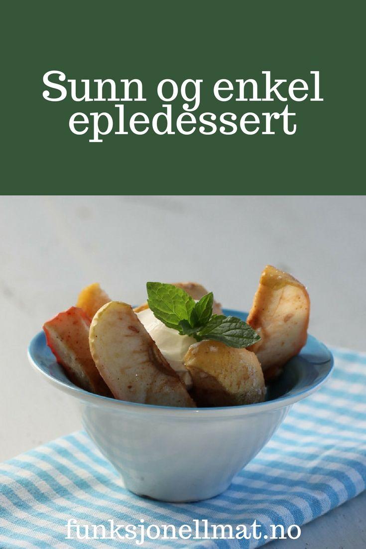 Sunn epledessert - Funksjonell Mat | Oppskrift uten sukker | Sukkerfri dessert | Sunn dessert | Sunn snacks | Inspirasjon til dessert | Sunne oppskrifter | Enkel dessert