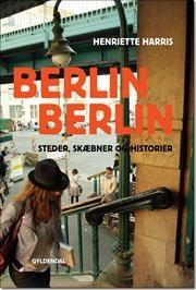 Berlin, Berlin af Henriette Harris, ISBN 9788702082395