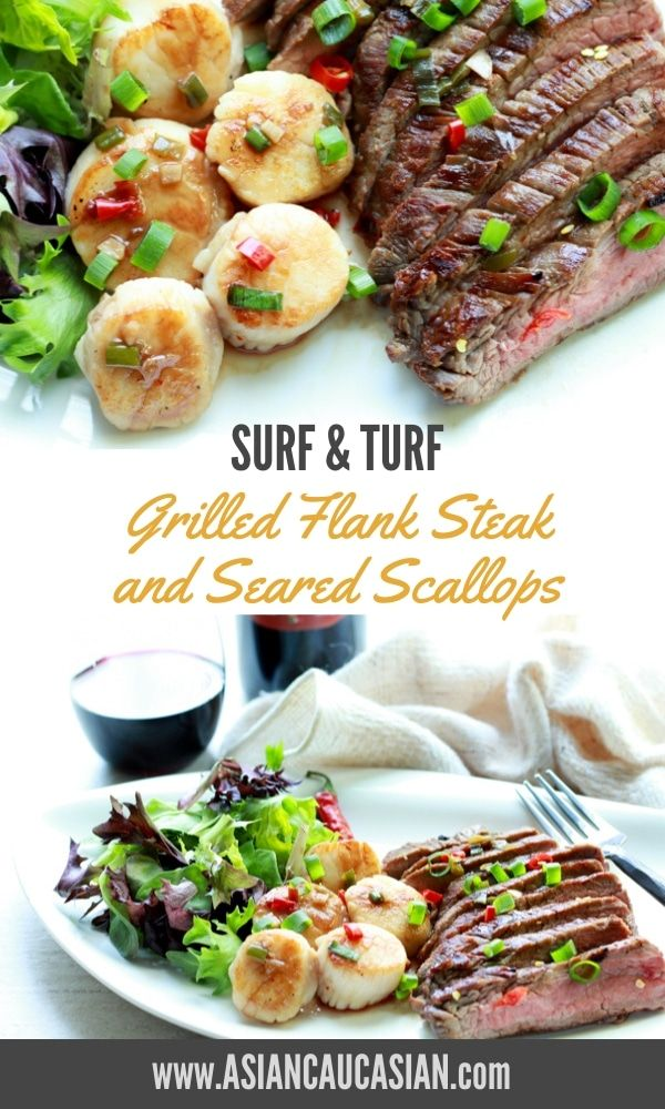 Romantic Grilled Flank Steak Scallops Asian Caucasian Food Blog Recipe In 2020 Grilled Flank Steak Dinner Seafood Dinner