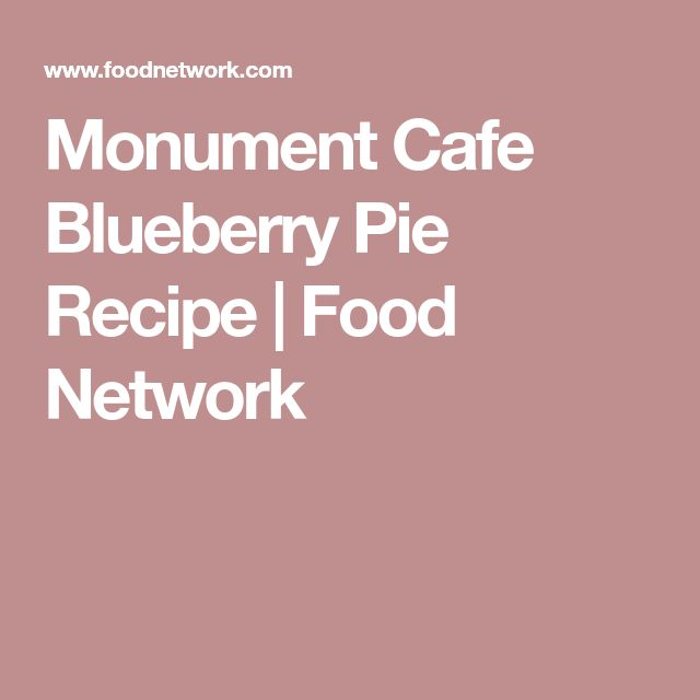 Monument Cafe Blueberry Pie | Recipe in 2019 | pies