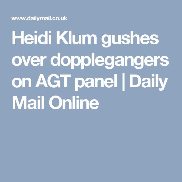 Heidi Klum gushes over dopplegangers on AGT panel   Daily Mail Online