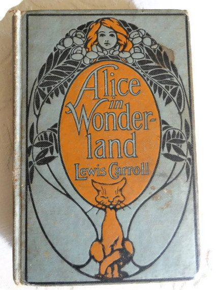 Antique Alice in Wonderland Book by Lewis ----to inspire the Writer in YOU......Follow me on pininterst