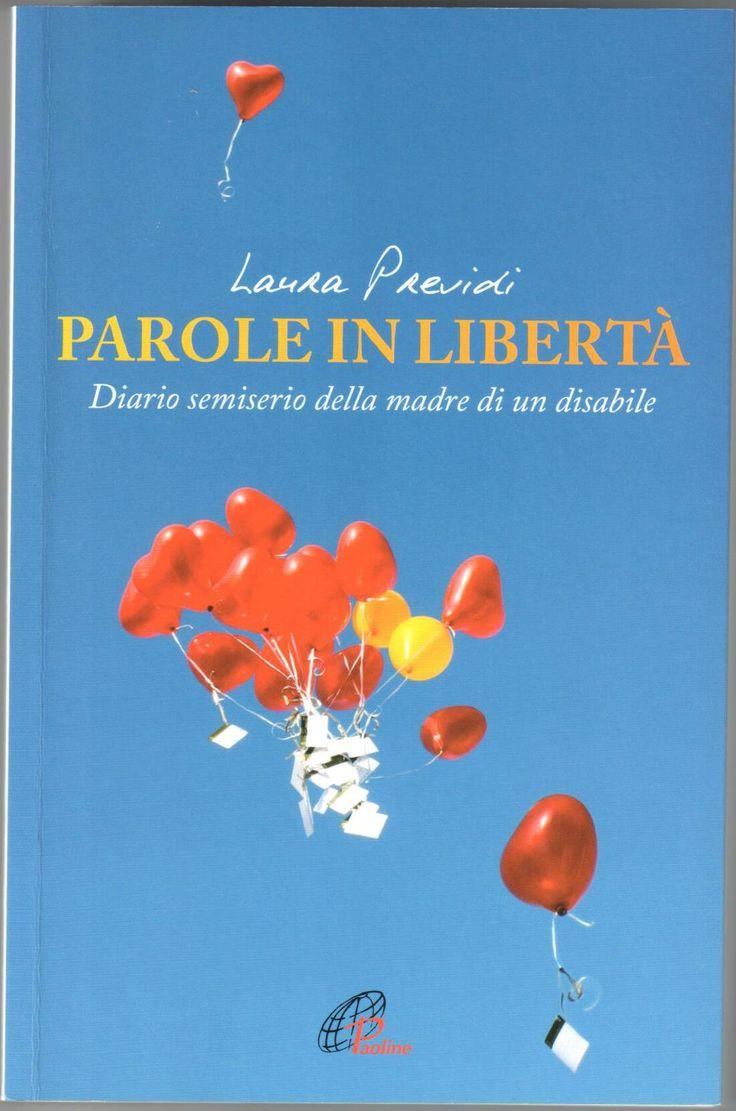 Laura Previdi, Parole in libertà. Diario semiserio della madre di un disabile (Paoline)