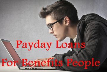 Payday Loans for Benefit People- Acquire financial Support on Fast Track Basis
