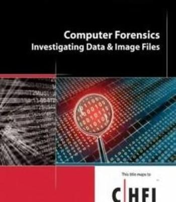 Computer Forensics: Investigating Data And Image Files (Ec-Council Press Series: Computer Forensics) PDF