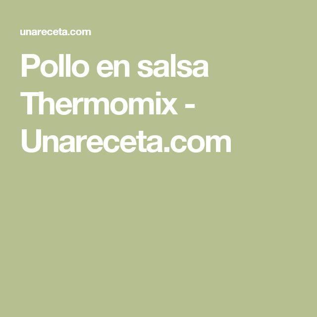 Pollo en salsa Thermomix - Unareceta.com