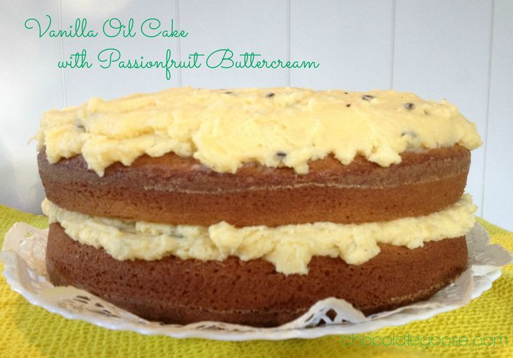 Vanilla Oil Cake with Passionfruit Buttercream