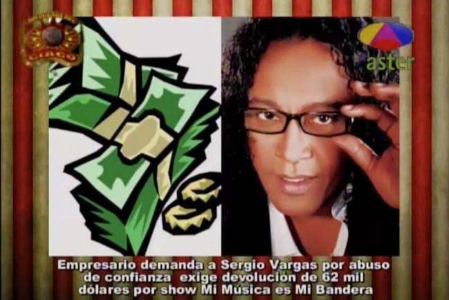 Empresario Demanda A Sergio Vargas Por Abuso De Confianza #Video