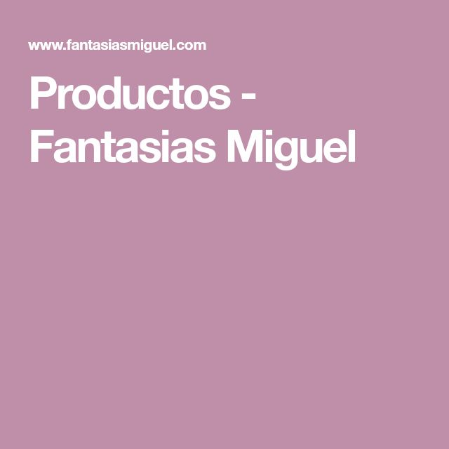 Productos - Fantasias Miguel
