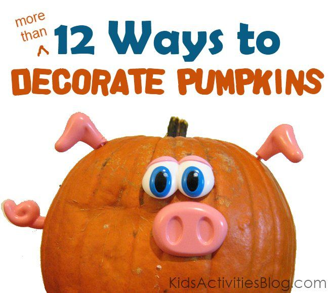 How to decorate pumpkin - without carving it.: Pumpkin Ideas, Dozen Ideas, Activities Blog, Decor Ideas, Decor Pumpkin, Decorating Ideas, Cute Ideas, Kids Activities, Pumpkin Decorating
