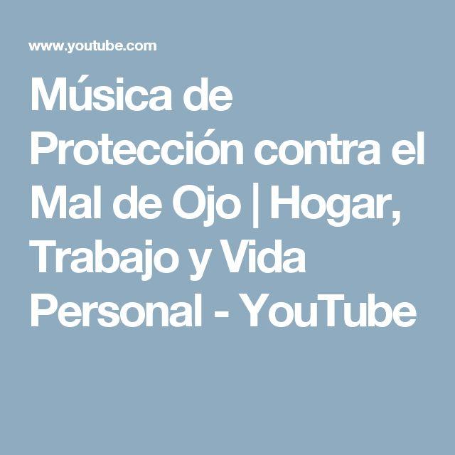 Música de Protección contra el Mal de Ojo | Hogar, Trabajo y Vida Personal - YouTube