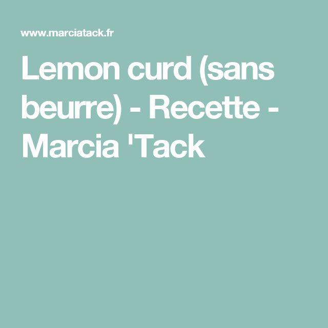 28 best cremes images on pinterest mousse sweet recipes and breads - Lemon curd sans beurre ...