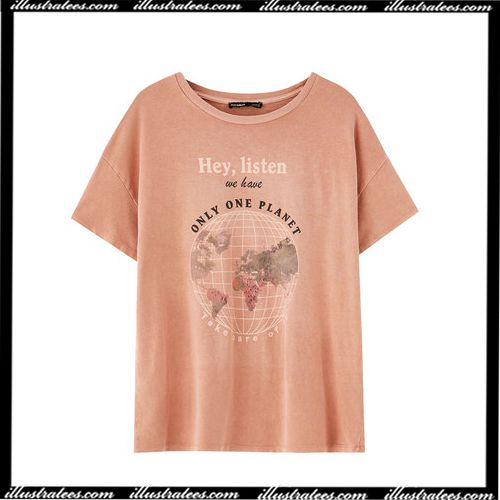 802379776 Hey Listen We Have Only One Planet T-Shirt Ap in 2019 | t_shirt ...