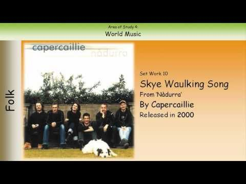 ▶ 10. Skye Waulking Song - Capercaillie (GCSE Music Edexcel) - YouTube