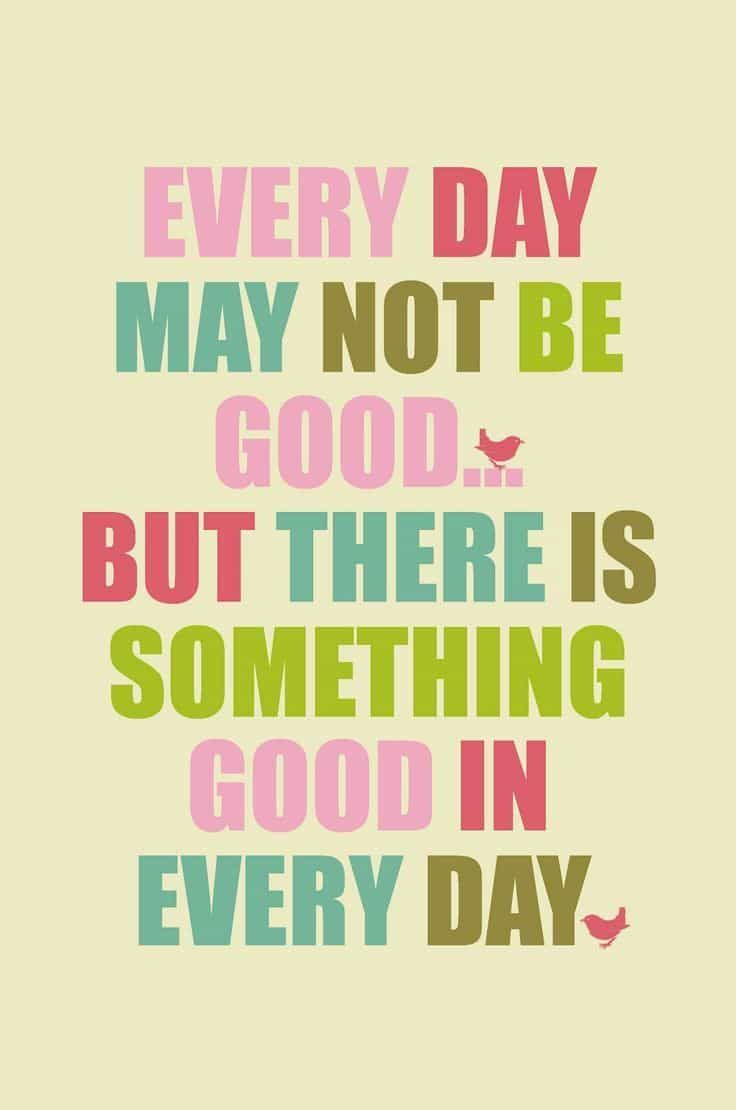 18 Quotes To Cheer You Up On A Bad Day Best Quotes Inspirational Words Positive Quotes