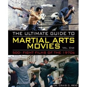 The Ultimate Guide to Martial Arts Movies of the 1970s: 500  Films Loaded with Action, Weapons
