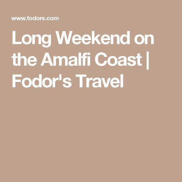 Long Weekend on the Amalfi Coast | Fodor's Travel