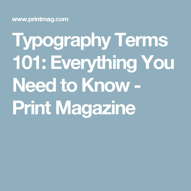Typography Terms 101: Everything You Need to Know - Print Magazine
