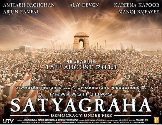 Satyagraha is scheduled to release in 2013 under the banner of Prakash Jha Productions. The starcsat includes Amitabh Bachchan, Ajay Devgn and Kareena Kapoor.