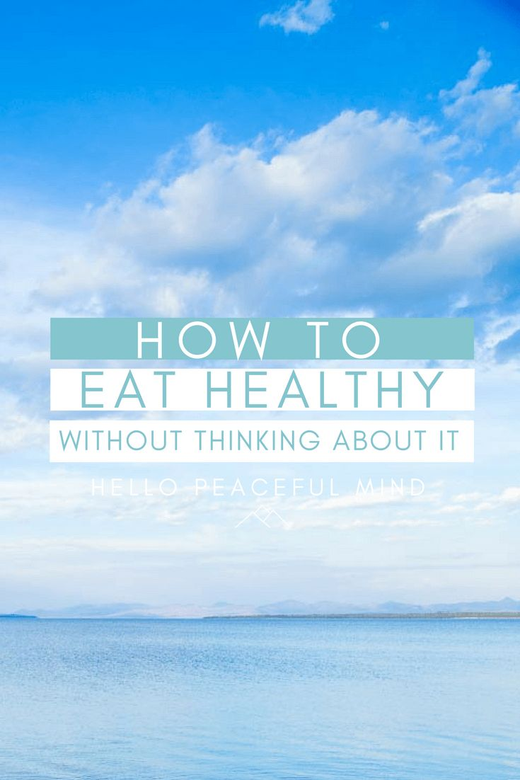 Discover how to eat healthy meals without even thinking about it with this one easy tip. Read the full article at www.hellopeacefulmind.com