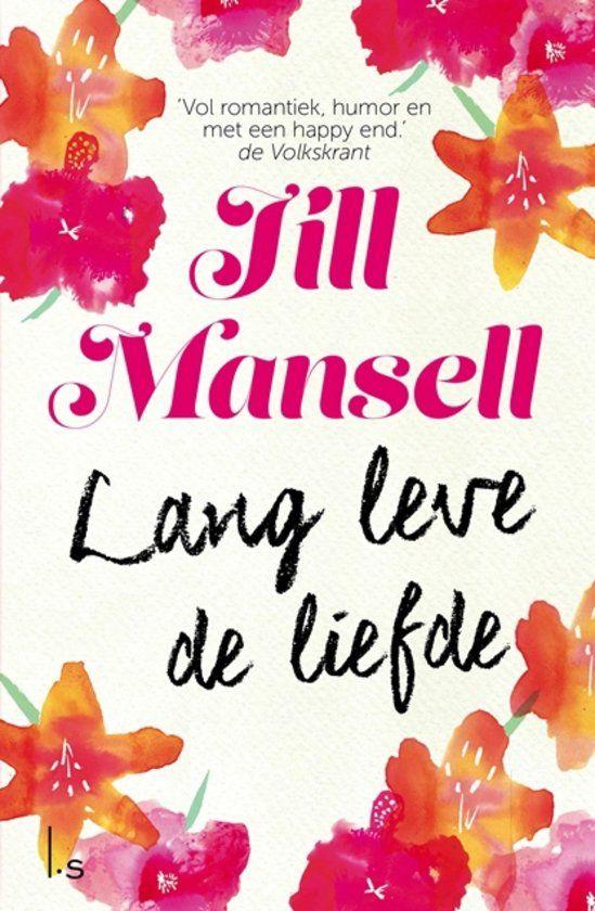 Lang leve de liefde - Jill Mansell - BoekenTaske 5* https://boekentaske.wordpress.com/2016/05/05/lang-leve-de-liefde-jill-mansell/