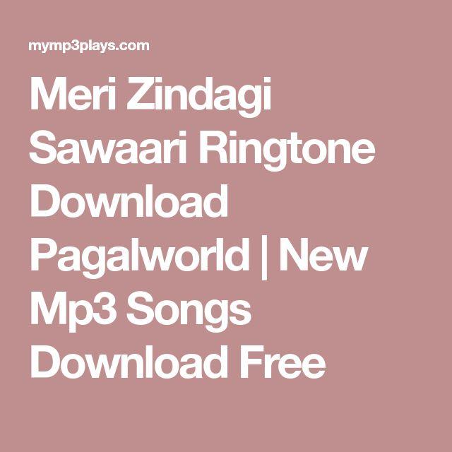 Meri Zindagi Sawaari Ringtone Download Pagalworld | New Mp3 Songs Download Free