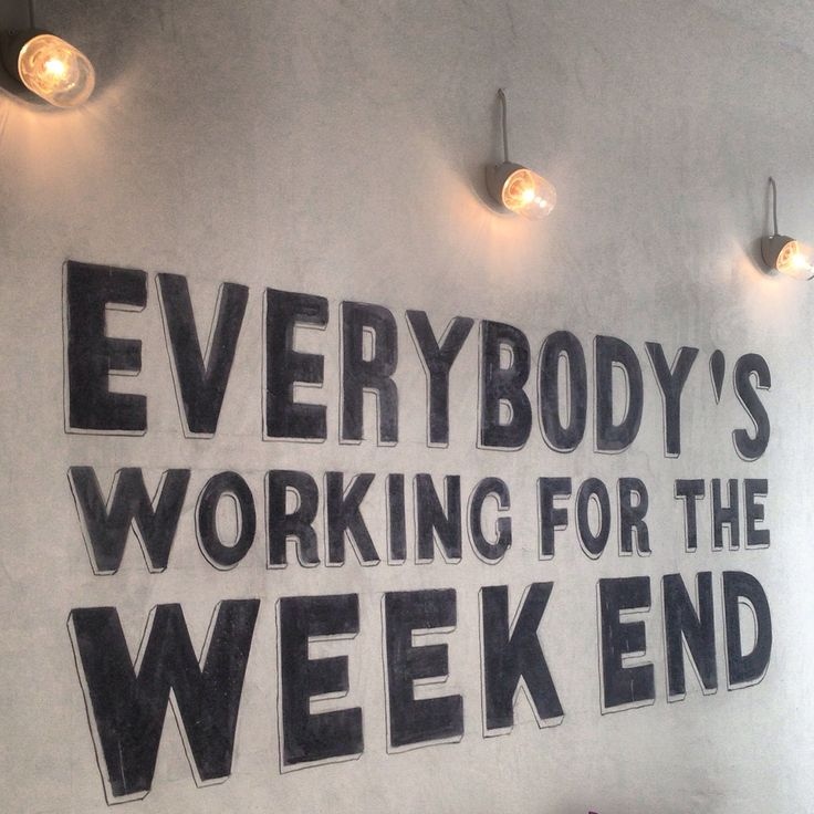 Sunday Working Quotes: Everybody Is Working For The Weekend #quote