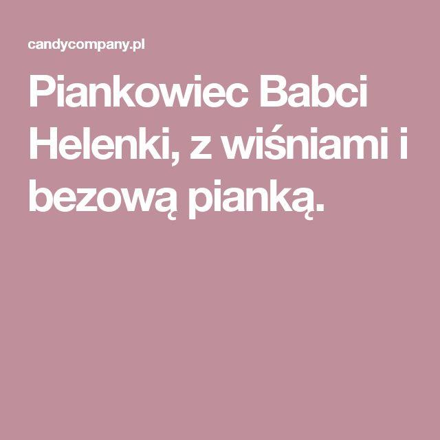 Piankowiec Babci Helenki, z wiśniami i bezową pianką.