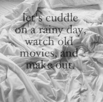 Cuddle, watch old movies, and make out//