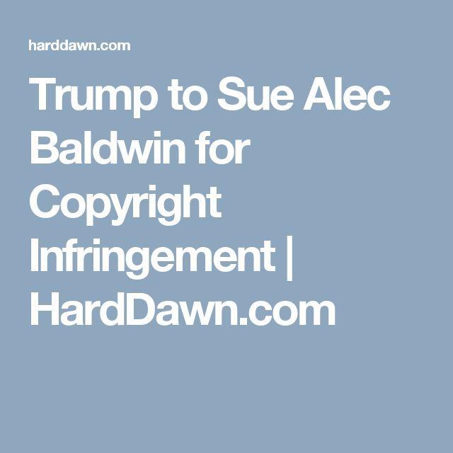 Trump to Sue Alec Baldwin for Copyright Infringement | HardDawn.com