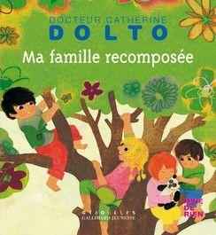 Ma famille recomposée - Dr Catherine Dolto / Mine de rien - Giboulées - Livres pour enfants - Gallimard Jeunesse