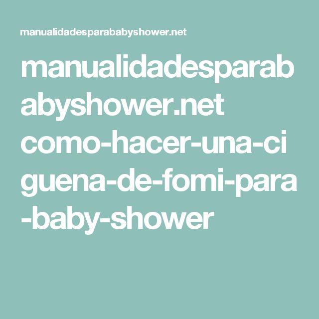manualidadesparababyshower.net como-hacer-una-ciguena-de-fomi-para-baby-shower