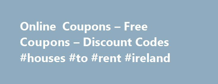 Online Coupons – Free Coupons – Discount Codes #houses #to #rent #ireland http://renta.remmont.com/online-coupons-free-coupons-discount-codes-houses-to-rent-ireland/  #online car rental # About Dollar Rent A Car With Dollar Rent A Car, you can find the perfect set of wheels at great prices. Next time you head out of town, you won't be disappointed with the vast selection of rental cars at Dollar Rental Car. Feel the breeze in your hair with a Chrysler 200 Convertible or go off-roading with a…