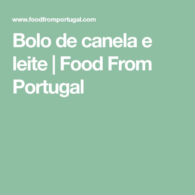 Bolo de canela e leite | Food From Portugal