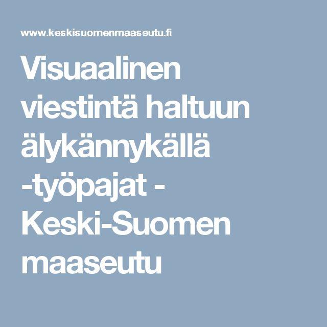 Visuaalinen viestintä haltuun älykännykällä -työpajat - Keski-Suomen maaseutu