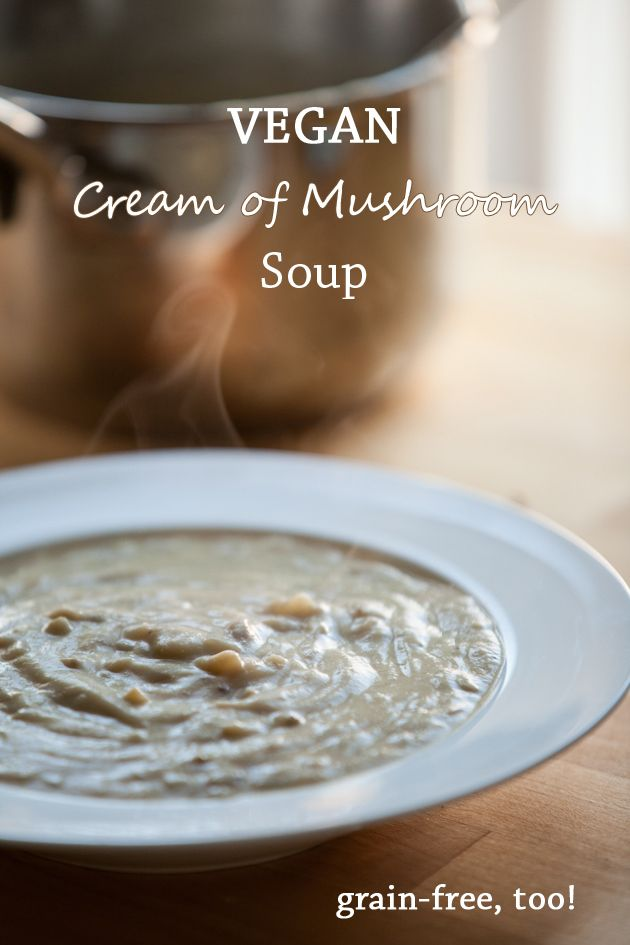 Vegan Cream of Mushroom Soup (Grain-free) 2 cups cauliflower florets  1⅔ cup unsweetened original almond milk  1 teaspoon onion powder  ¼ teaspoon Himalayan rock salt  Freshly ground pepper, to taste  ½ teaspoon extra-virgin olive oil  1½ cups diced white mushrooms  ½ yellow onion, diced