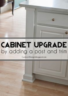 Easy big impact kitchen DIY: Upgrading builder standard kitchen cabinets by adding a counter post