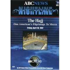 Nightline - The Hajj: One American`s Pilgrimage to MeccaNightlin, Tv News, American Pilgrimage, Hajj, Mecca 13 49, News Programs, Mecca 1349
