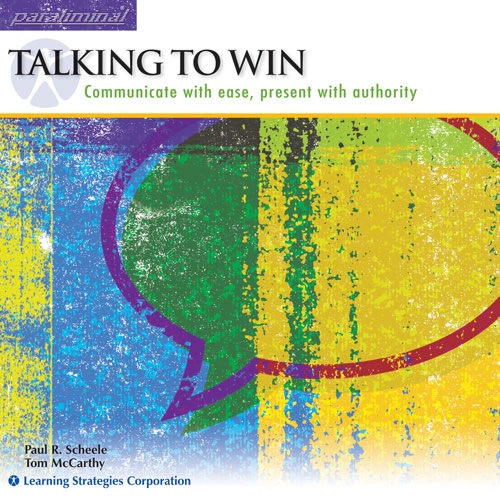 Talking to Win Paraliminal: Communicate with ease;   Present with authority    http://www.learningstrategies.com/Paraliminal/TalkingToWin.asp