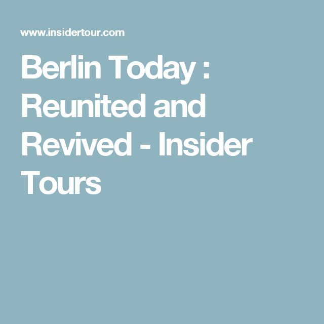 Berlin Today : Reunited and Revived - Insider Tours