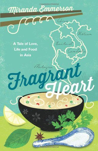 Fragrant Heart: A Tale of Love, Life and Food in South-East Asia by Miranda Emmerson http://www.amazon.co.uk/dp/1849535582/ref=cm_sw_r_pi_dp_Jhtjvb0F8W5E6