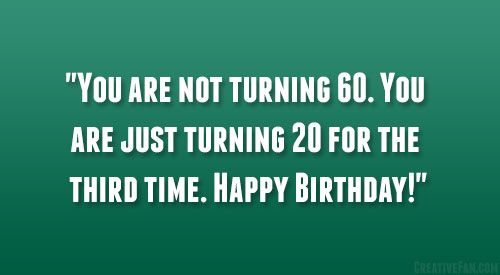 Sayings For Turning 60 Birthday | Quote Addicts | Turning 60 ...