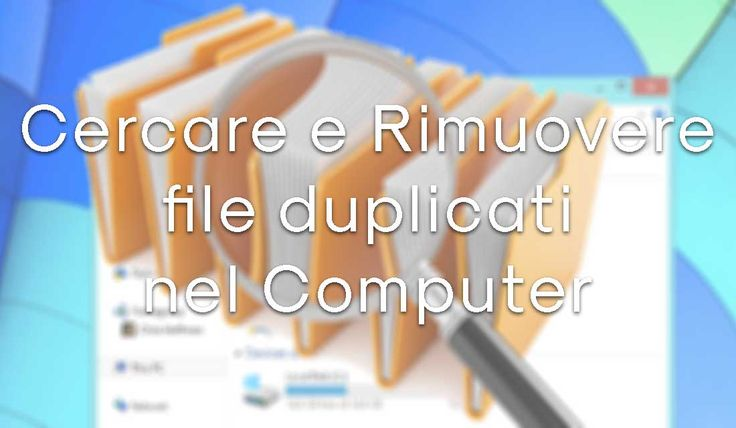 Capita a tutti di avere qualche file duplicato, dai documenti alle canzoni, basta poco per avere sparsi nel pc molti file di cui si ha già una copia.