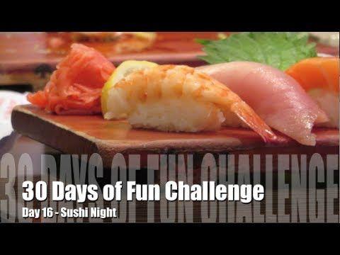 30 Days of Fun Challenge - Day 16 Sushi Night