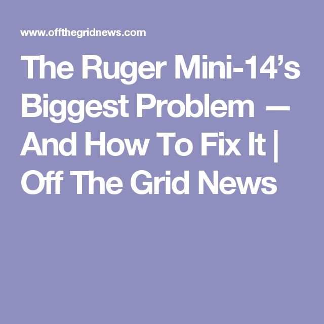 The Ruger Mini-14's Biggest Problem — And How To Fix It | Off The Grid News