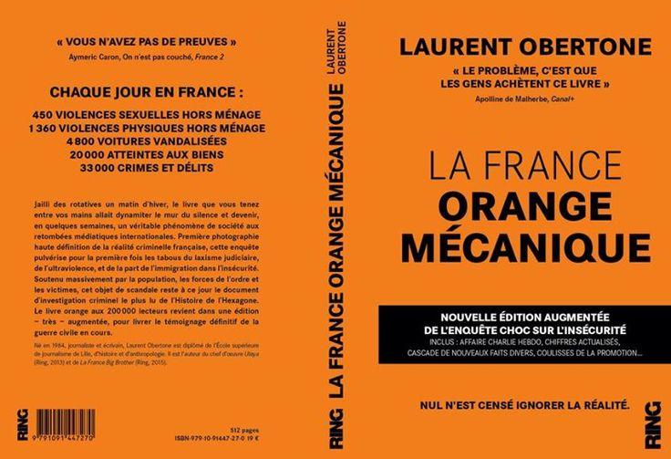 La France Orange Mécanique de Laurent Obertone - Edition augmentée et définitive