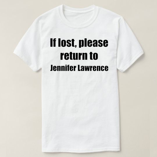 If Lost Please Return To Jennifer Lawrence Custom Shirts