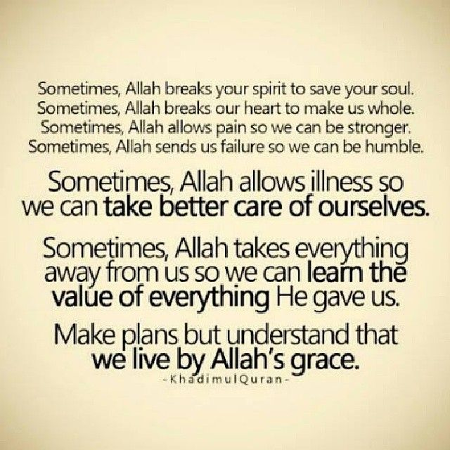 Indeed we live by Allah's grace. We might not understand the whys, but with faith we accept that the supposedly bad things that happened to us are for our own good.