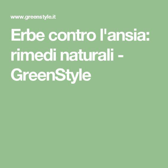 Erbe contro l'ansia: rimedi naturali - GreenStyle